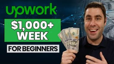 How To Make Money With Upwork Online In 2021 For Beginners ($1000 Week)